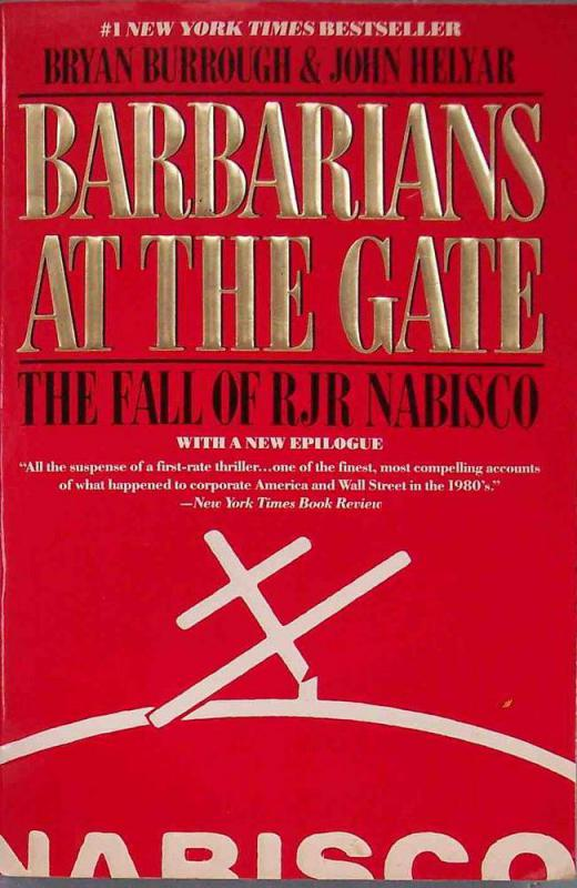 The leveraged buyout of the Nabisco corporation is addressed in the book Barbarians at the Gate.