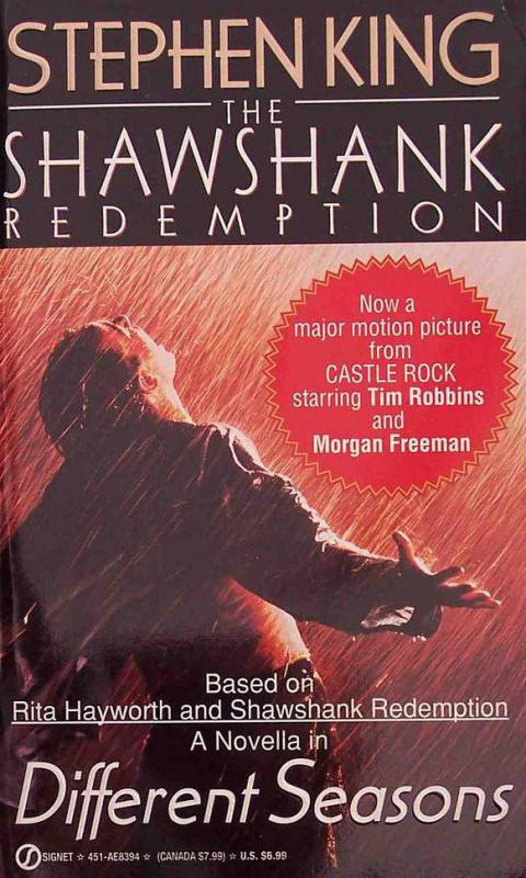 Stephen King wrote The Shawshank Redemptin, which was later turned into a movie.